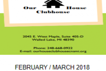 Our House Clubhouse February – March 2018 Newsletter